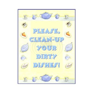 Please Clean Up Your Dirty Dishes Sign